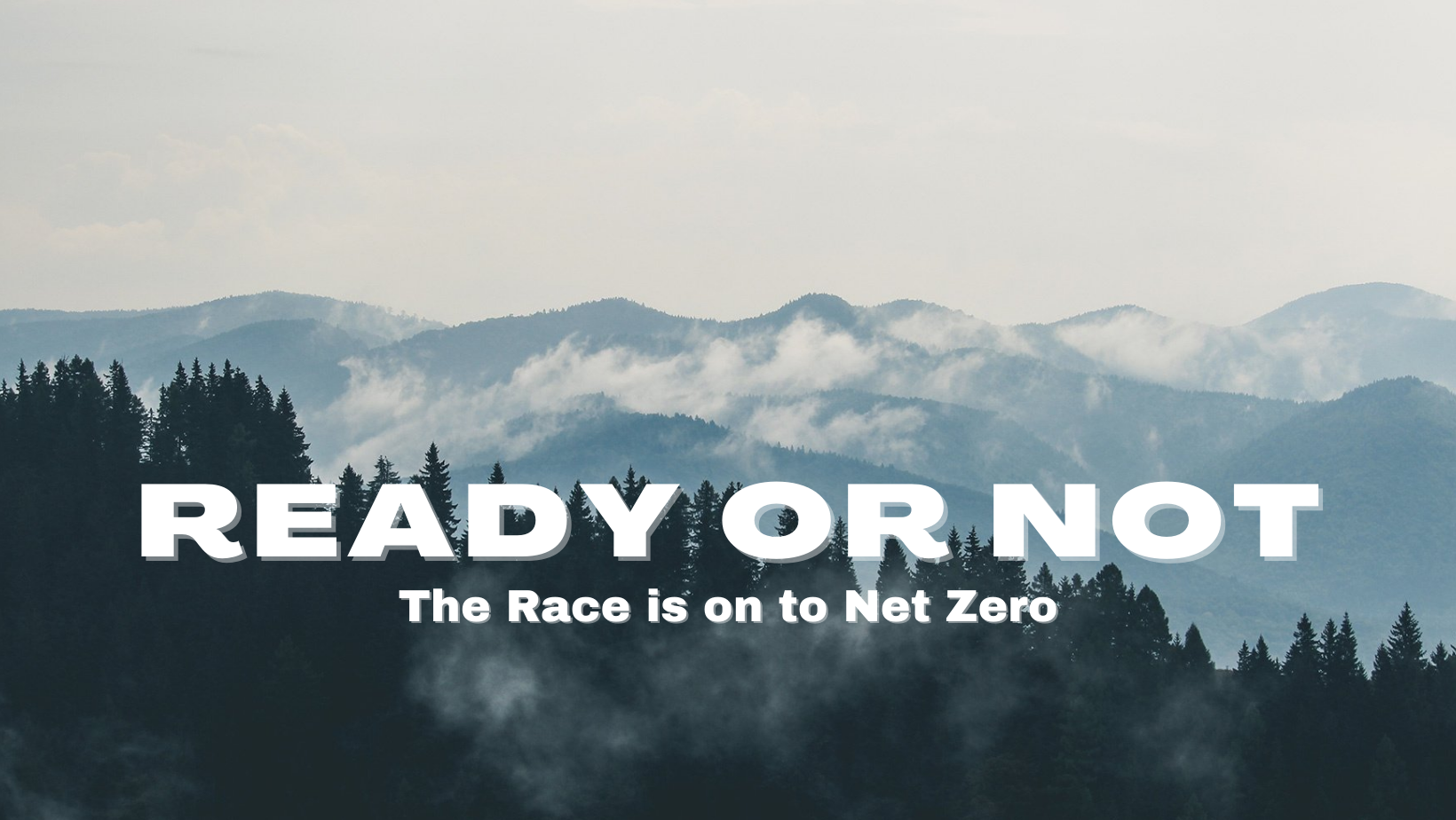 Ready or Not the Race to Net Zero